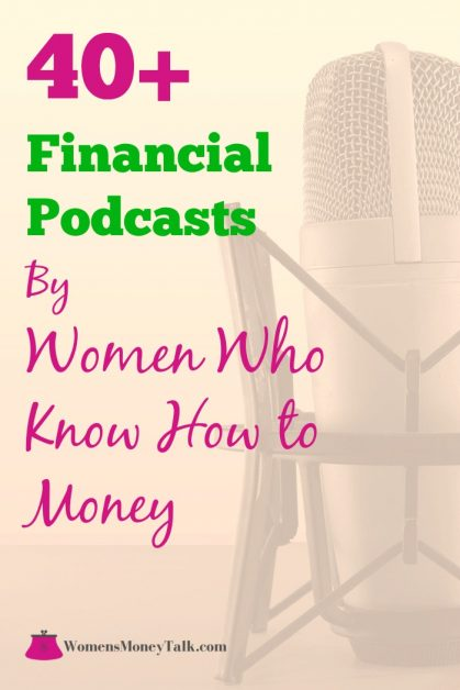 40 plus financial podcasts by women who know how to money